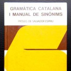 Libros: GRAMATICA CATALANA I MANUAL DE SINONIMS. Lote 98429639