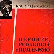 Libros: DEPORTE, PSICOLOGÍA Y HUMANISMO. JOSÉ MARÍA CAGIGAL. PROLOGO DE JUAN JOSÉ LÓPEZ IBOR.. Lote 98968571