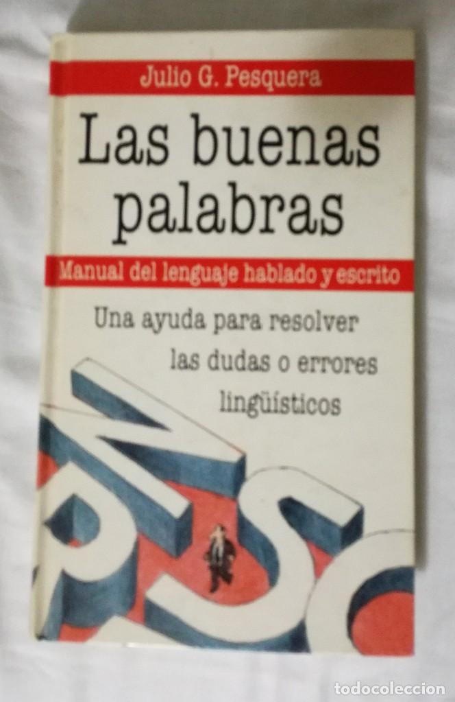 LAS BUENAS PALABRAS - JULIO G. PESQUERA - (Libros Nuevos - Educación - Pedagogía)
