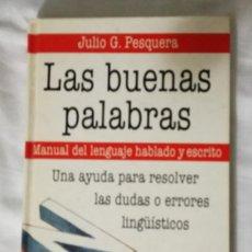 Libros: LAS BUENAS PALABRAS - JULIO G. PESQUERA -. Lote 114618183