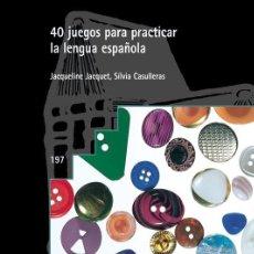 Livros: 40 JUEGOS PARA PRACTICAR LA LENGUA ESPAÑOLA. Lote 117060767