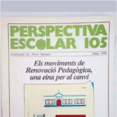 Libros: PERSPECTIVA ESCOLAR 105 MOVIMIENTO RENOVACION PEDAGOGICA 1986. Lote 118117191