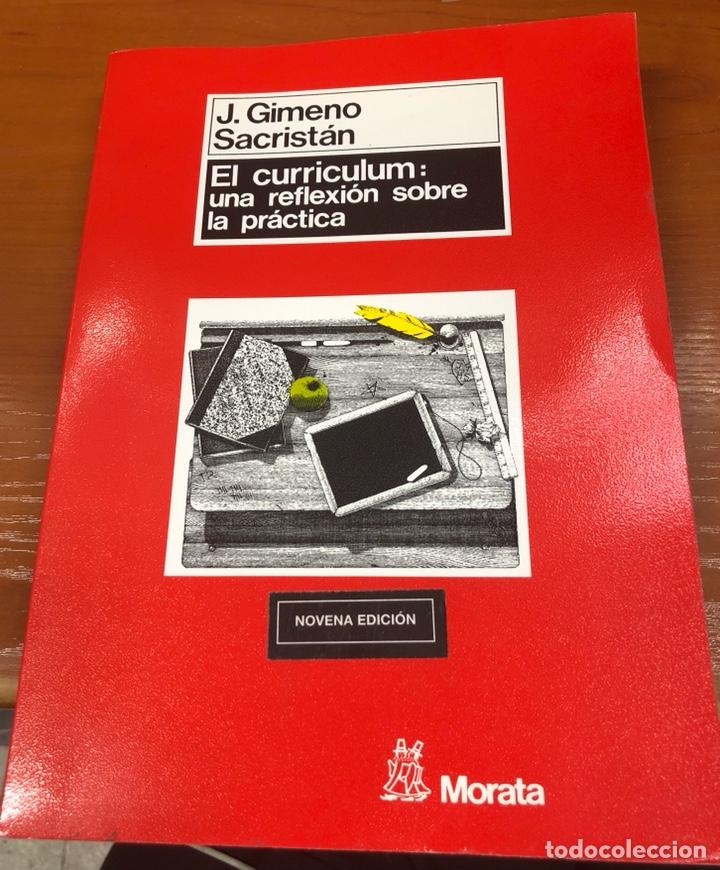 EL CURRÍCULUM:UNA REFLEXIÓN SOBRE LA PRÁCTICA. J.GIMENO SACRISTÁN. NOVENA EDICIÓN (Libros Nuevos - Educación - Pedagogía)