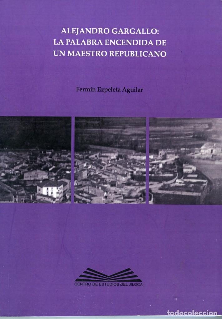 FERMÍN EZPELETA, ALEJANDRO GARGALLO: LA PALABRA ENCENDIDA DE UN MAESTRO REPUBLICANO (Libros Nuevos - Educación - Pedagogía)