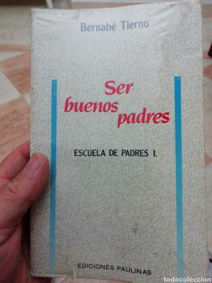 SER BUENOS PADRES, ESCUELA DE PADRES I, BERNABE TIERNO. (Libros Nuevos - Educación - Pedagogía)