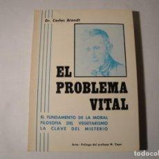 Libros: EL PROBLEMA VITAL: EL FUNDAMENTO DE LA MORAL. FILOSOFÍA DEL VEGETARISMO. LA CLAVE DEL MISTERIO.NUEVO. Lote 139901382