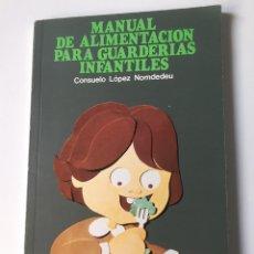 Libros: MANUAL DE ALIMENTACIÓN PARA GUARDERÍAS INFANTILES - LÓPEZ NOMDEDEU, CONSUELO. Lote 140224902