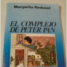 Libros: EL COMPLEJO DE PETER PAN POR MARGARITA REDONET. Lote 140304466