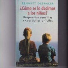 Libros: ¿ CÓMO SE LO DECIMOS A LOS NIÑOS ? . PEDIDO MÍNIMO EN LIBROS: 4 TÍTULOS. Lote 146035246