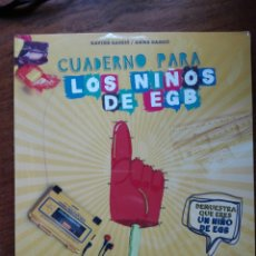Libros: XAVIER GASSIÓY ANNA GASSIÒ. CUADERNO PARA LOS NIÑOS DE EGB. NUEVO. Lote 147025797