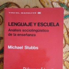 Livros: LENGUAJE Y ESCUELA DE MICHAEL STUBBS.ANALISIS SOCIOLINGÜÍSTICO DE LA ENSEÑANZA. Lote 150250926