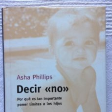 Libros: DECIR NO - ASHA PHILLIPS. Lote 150653358