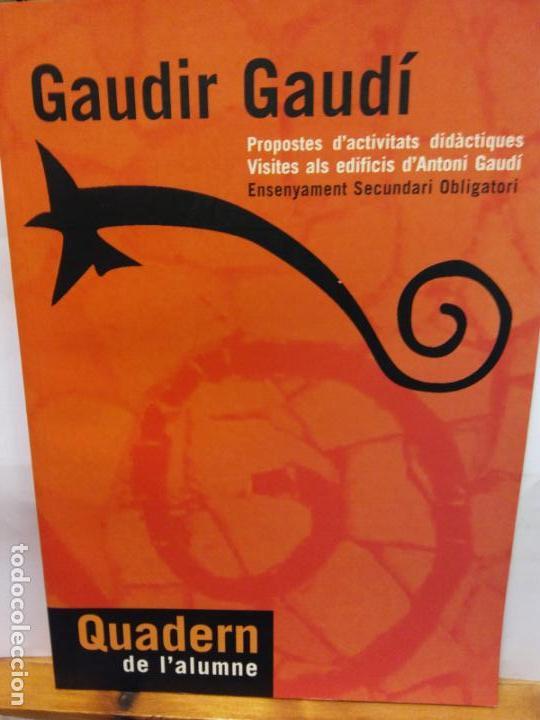 BJS.GAUDIR GAUDI.QUADERM DE L´ALUMNE.EDT, GENERALITAT DE CATALUNYA.. (Libros Nuevos - Educación - Pedagogía)