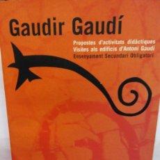 Libros: BJS.GAUDIR GAUDI.QUADERM DE L´ALUMNE.EDT, GENERALITAT DE CATALUNYA... Lote 151366246