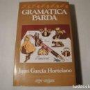 Libros: GRAMÁTICA PARDA. AUTOR: JUAN GARCÍA HORTELANO. 1ª EDICIÓN MARZO 1982. NUEVO.. Lote 154465922