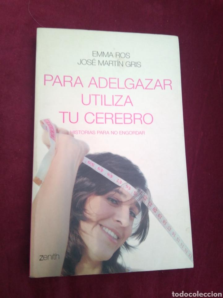 PARA ADELGAZAR UTILIZA TU CEREBRO - EMMA ROS - JOSÉ MARTÍN GRIS (Libros Nuevos - Educación - Pedagogía)