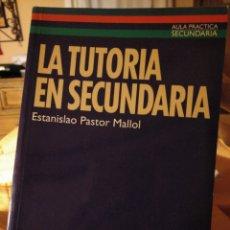 Libros: LA TUTORÍA EN SECUNDARIA. ESTANISLAO PASTOR. EDITORIAL CEAC. Lote 156359533