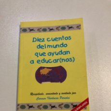 Libros: LIBRO CARMEN IBORLUCEA PAREDES DIEZ CUENTOS DEL MUNDO QUE AYUDAN A EDUCAR(NOS). Lote 158177204