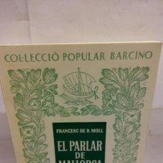 Livros: STQ.FRANCESC DE MOLL.EL PARLAR DE MALLORCA.EDT, BARCINO.BRUMART TU LIBRERIA.. Lote 163822066