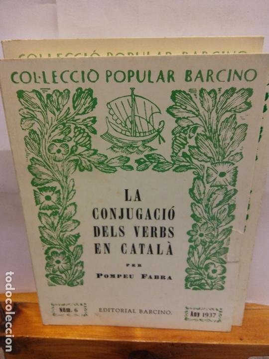 STQ.POMPEU FABRA.LA CONJUGACIO DELS VERBS EN CATALA.EDT, BARCINO.BRUMART TU LIBRERIA. (Libros Nuevos - Educación - Pedagogía)