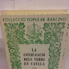 Libros: STQ.POMPEU FABRA.LA CONJUGACIO DELS VERBS EN CATALA.EDT, BARCINO.BRUMART TU LIBRERIA.. Lote 163822422
