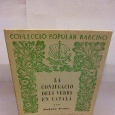 Libros: STQ.POMPEU FABRA.LA CONJUGACIO DELS VERBS EN CATALA.EDT, BARCINO.BRUMART TU LIBRERIA.. Lote 163822494