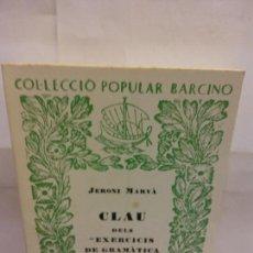 Libros: STQ.JERONI MARVA.CLAU DELS EXERCICIS DE GRAMATICA CATALANA.EDT, BARCINO.BRUMART TU LIBRERIA.. Lote 163822722