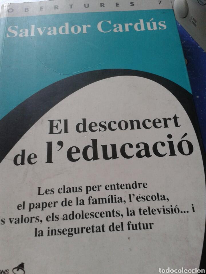 EL DESCONCERT DE L' EDUCACIO - SALVADOR CARDUS (Libros Nuevos - Educación - Pedagogía)