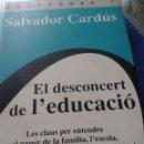 Libros: EL DESCONCERT DE L' EDUCACIO - SALVADOR CARDUS. Lote 164589104
