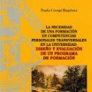 Libros: LA NECESIDAD DE UNA FORMACIÓN EN COMPETENCIAS PERSONALES TRANSVERSALES EN LA UNIVERSIDAD (P. CRESPÍ). Lote 166927800