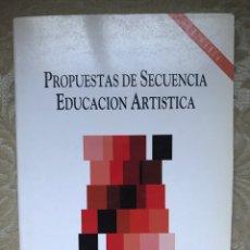 Libros: PROPUESTA DE SECUENCIA EDUCACIÓN ARTÍSTICA. Lote 171262570