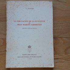 Libros: LA EDUCACION DE LA JUVENTUD DE FRAY MARTIN SARMIENTO , J.L.PENSADO ,. Lote 178063704
