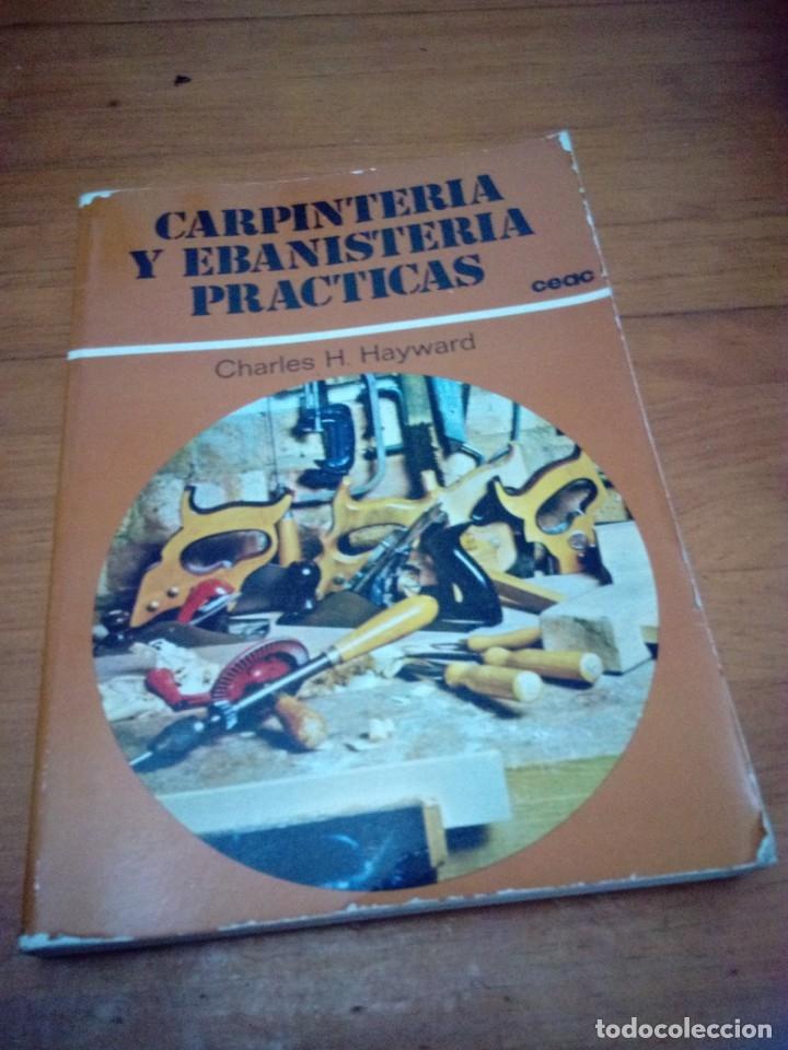 CARPINTERÍA Y EBANISTERÍA PRÁCTICAS. CHARLES H. HAYWARD. EST17B2 (Libros Nuevos - Educación - Pedagogía)