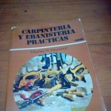 Libros: CARPINTERÍA Y EBANISTERÍA PRÁCTICAS. CHARLES H. HAYWARD. EST17B2. Lote 181014140