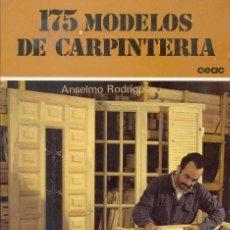 Libros: 175 MODELOS DE CARPINTERIA. ANSELMO RODRÍGUEZ. ET17B2. Lote 181014172