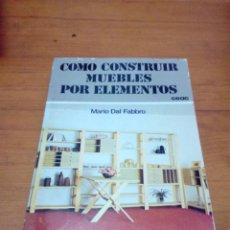 Libros: COMO CONSTRUIR MUEBLES POR ELEMENTOS. MARIO DAL FABBRO. EST17B2. Lote 181014228