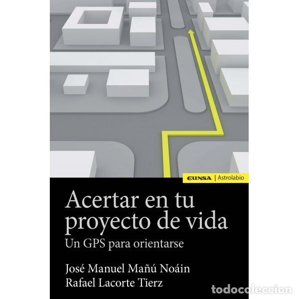 ACERTAR EN TU PROYECTO DE VIDA (MAÑÚ NOAIN / LACORTE TIEZ) EUNSA 2017 (Libros Nuevos - Educación - Pedagogía)