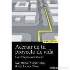 Libros: ACERTAR EN TU PROYECTO DE VIDA (MAÑÚ NOAIN / LACORTE TIEZ) EUNSA 2017. Lote 183007642