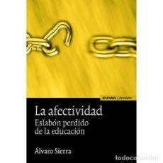 Libros: LA AFECTIVIDAD (ÁLVARO SIERRA) EUNSA 2008. Lote 183016997