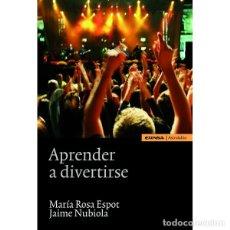 Libros: APRENDER A DIVERTIRSE (ESPOT / NUBIOLA) EUNSA 2011. Lote 183074481