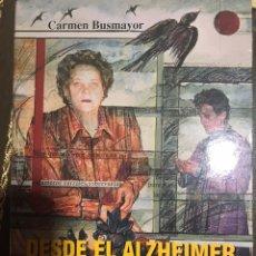 Libros: DESDE EL ALZHEIMER CARMEN BUSMAYOR. Lote 183417261