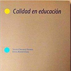 Libros: CALIDAD EN EDUCACION - BORREL CLOSA AND CHAVARRIA. Lote 184426845