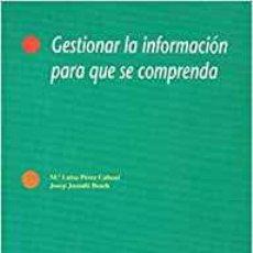 Libros: GESTIONAR LA INFORMACION PARA QUE SE COMPRENDA - JUANDO BOSCH, JOSEP AND PEREZ CABANI, MARIA LUISA. Lote 184426853