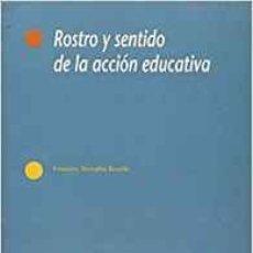 Libros: ROSTRO Y SENTIDO DE LA ACCION EDUCATIVA - TORRALBA ROSELLO, F.. Lote 184426875