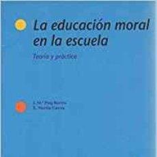 Libros: EDUCACION MORAL EN LA ESCUELA, LA TEORIA Y PRACTICA - RUIG ROVIRA, JOSEP MARIA. Lote 184426883
