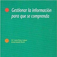 Libros: GESTIONAR LA INFORMACION PARA QUE SE COMPRENDA - JUANDO BOSCH, JOSEP AND PEREZ CABANI, MARIA LUISA. Lote 184426888