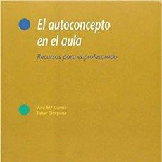 Libros: EL AUTOCONCEPTO EN EL AULA - RECURSOS PARA EL PROFESORADO ELEXPURU ALBIZURI. Lote 184426893