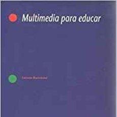 Libros: MULTIMEDIA PARA EDUCAR - BARTOLOMÉ PINA, ANTONIO-RAMÓN. Lote 184426895