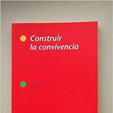 Libros: CONSTRUIR LA CONVIVENCIA - ORTEGA, ROSARIO AND DEL REY, ROSARIO. Lote 184426898