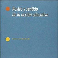 Libros: ROSTRO Y SENTIDO DE LA ACCION EDUCATIVA - TORRALBA ROSELLO, F.. Lote 184426905
